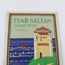 Líneas de navegación: PR- 281.PROGRAMA LA RONDALLA DEL TSAR SALTAN, TEATRE TIVOLI. JUNIOR F.C. FUNCIÓ DE GALA.MAIG 1933. . Lote 151820086