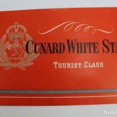 Líneas de navegación: PR- 708. FOLLETO CUNARD WHITE STAR. TOURIST CLASS. AÑOS 50.. Lote 153219722