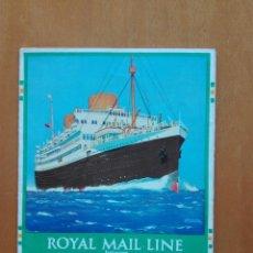 Líneas de navegación: BUQUES ALCANTARA, ASTURIAS, ALMANZORA Y ARLANZA. ROYAL MAIL LINE. CA 1930. Lote 154136786