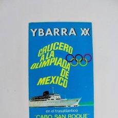 Líneas de navegación: PR-1103 CATALOGO DE BARCO.COMPAÑIA YBARRA.CRUCERO A LA OLIMPIADA DE MEXICO.BARCO CABO SAN ROQUE.1968. Lote 161084134