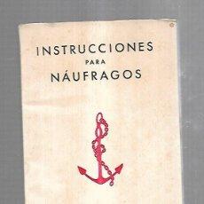 Líneas de navegación: INSTRUCCIONES PARA NAUFRAGOS. JUAN NAVARRO DAGNINO. CAPITAN DE FRAGATA. 1944. Lote 175117507