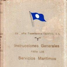 Líneas de navegación: INSTRUCCIONES GENERALES PARA LOS SERVICIOS MARITIMOS. COMPAÑIA TRASATLANTICA. 1953.. Lote 177771529