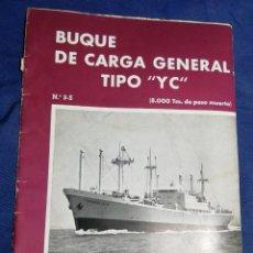 Líneas de navegación: 1958. CATÁLOGO DEL BUQUE DE CARGA GENERAL TIPO YC. ENORME PLANO. EMPRESA NACIONAL ELCANO. SEVILLA. Lote 181096683