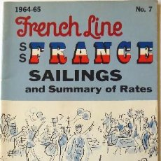 Líneas de navegación: PR-1701.S.S. FRANCE. SAILING AND SUMMARY OF RATES. 1964-65. FRENCH LINE.. Lote 194645368
