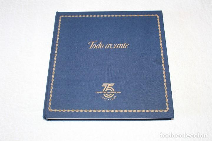 TRASMEDITERRANEA, TODO AVANTE (75 ANIVERSARIO). MARINO GOMEZ SANTOS - 1ª EDICIÓN 1991 (Coleccionismo - Líneas de Navegación)