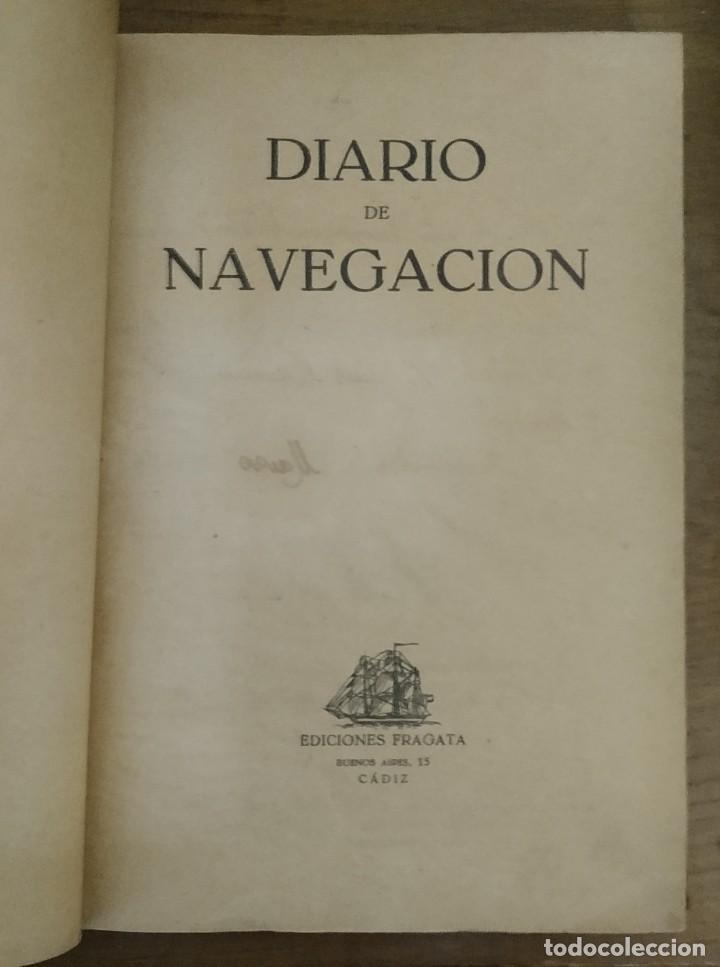 Líneas de navegación: DIARIO DE NAVEGACIÓN O CUADERNO DE BITÁCORA - EDICIONES FRAGATA - 1956 - Foto 2 - 221257011