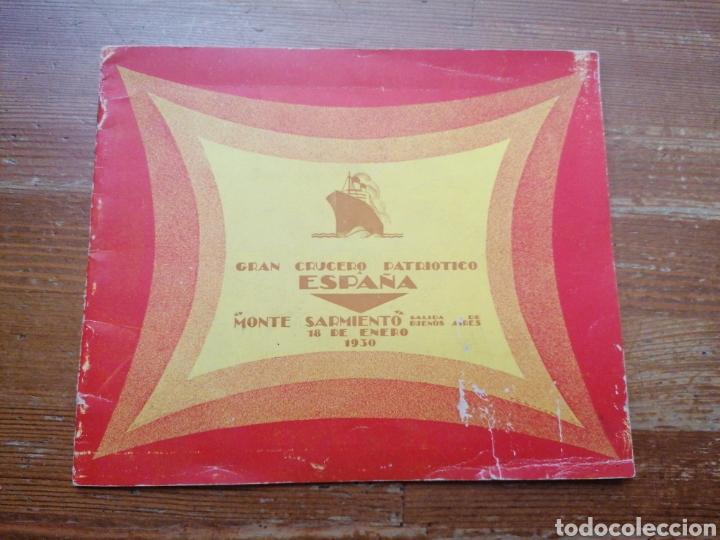 GRAN CRUCERO PATRIÓTICO ESPAÑA - MONTE SARMIENTO. 1930 (Coleccionismo - Líneas de Navegación)