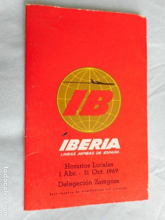 IBERIA.LINEAS AEREAS ESPAÑA.HORARIOS LOCALES.DELEGACION ZARAGOZA 1969.EL CACHIRULO.RESTAURANTE (Coleccionismo - Líneas de Navegación)