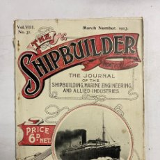 Linee di navigazione: THE SHIPBUILDER. VOL VIII. Nº 31. SPRING NUMBER, 1913. REVISTA ILUSTRADA DE BARCOS. EN INGLES.. Lote 288447998