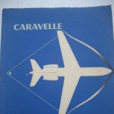 Linhas de navegação: AVION CARAVELLE. SUD-AVIATION. CATALOGO DE PRESENTACION. AÑOS 50-60. Lote 288597163
