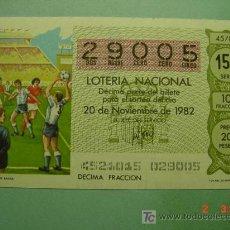 Lotería Nacional: 1731 MUNDIAL DE FUTBOL 1982 SORTEO 45 MAS EN MI TIENDA TC COSAS&CURIOSAS. Lote 3531897