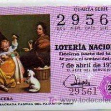 Lotería Nacional: DÉCIMO LOTERIA NACIONAL - 7 / ABRIL / 1972 - MURILLO - SAGRADA FAMÍLIA DEL PAJARITO. Lote 4454899