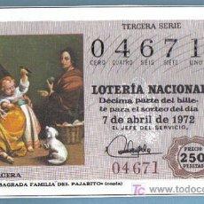 Lotería Nacional: UN DECIMO DEL Nº 04671 PARA EL 7/04/1972. MURILLO - SAGRADA FAMILIA DEL PAJARITO (COPIA). Lote 6916577