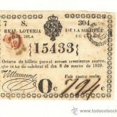 Lotería Nacional: AÑO 1839 EXCELENTE BILLETE DE LOTERÍA DE LA ISLA DE CUBA ESPAÑOLA VALOR 4 REALES. Lote 22756216