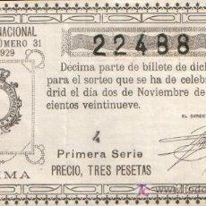Lotería Nacional: DECIMO DE LOTERIA SORTEO 31 DE 1929 CONSERVACION B+ (1348). Lote 27338453