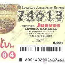 Lotería Nacional: 1 DECIMO LOTERIA JUEVES -- 1 ENERO 2004 -- 1/04 - FELIZ 2004. Lote 17254428