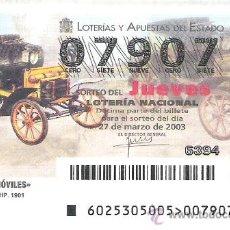 Lotería Nacional: 1 DECIMO LOTERIA DEL JUEVES -- 27 MARZO 2003 - 25/03 - AUTOMOVILES ( DYKE 5 HP 1901 ). Lote 22823745