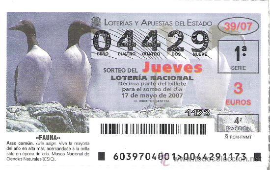 1 DECIMO DE LOTERIA DEL JUEVES --- 17 MAYO 2007-- 39/07 -- FAUNA ( ARAO COMUN ) (Coleccionismo - Lotería Nacional)