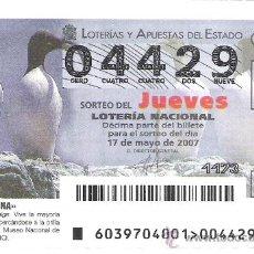 Lotería Nacional: 1 DECIMO DE LOTERIA DEL JUEVES --- 17 MAYO 2007-- 39/07 -- FAUNA ( ARAO COMUN ). Lote 19410345