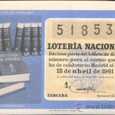 Lotería Nacional: DECIMO DE LOTERIA SORTEO 11 DE 1961 CONSERVACION B+ (1893). Lote 21904082