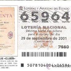 Lotería Nacional: 1 DECIMO LOTERIA DEL SABADO 29 SEPTIEMBRE 2001 78/01 - LEOPOLDO ALAS CLARIN 1ª EDICION LA REGENTA. Lote 222490235