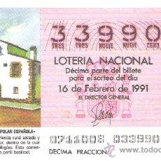 Lotería Nacional: 1 DECIMO LOTERIA DEL SABADO - 16 FEBRERO 1991 - 7/91 - MASIA CATALANA ( ARQUITECTURA ESPAÑOLA ). Lote 24778315