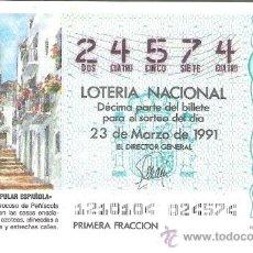 Lotería Nacional: 1 DECIMO LOTERIA DEL SABADO - 23 MARZO 1991 - 12/91 - PEÑISCOLA ( CASTELLON ) ARQUITECTURA ESPAÑOLA. Lote 24786736