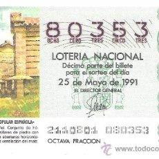 Lotería Nacional: 1 DECIMO LOTERIA DEL SABADO - 25 MAYO 1991 - 21/91 - BELLOIRA ( LA CORUÑA ) ARQUITECTURA ESPAÑOLA. Lote 184575470