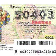 Lotería Nacional: 1 DECIMO LOTERIA DEL JUEVES - 15 ABRIL 1999 - 30/99 - JUGUETES PAYASO-SONAJERO - FIGURES ( GIRONA. Lote 147544793