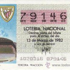 Lotería Nacional: DECIMO DE LOTERIA. MARZO DE 1982. DEDICADO A SAN MAMES, AT. DE BILBAO.. Lote 52986860