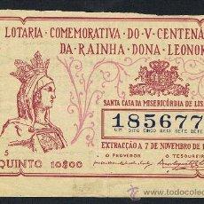 Lotería Nacional: LOTERIA,LISBOA. V CENTENARIO, REINA DOÑA LEONOR, 7 NOV. 1958, SANTA CASA MISERICORDIA,. Lote 28121256