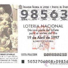 Lotería Nacional: 1 DECIMO LOTERIA DEL SABADO - 19 ABRIL 1997 - 32/97 - VIRGEN MADRE CON JESUS - CATEDRAL DE TOLEDO. Lote 28657991