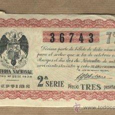 Lotería Nacional: LOTERIA NACIONAL.SORTEO Nº 22. 2 DE NOVIEMBRE 1938. 7ª SEGUNDA SERIE. DÉCIMO 36743.EMILIO MÁS.LÉRIDA. Lote 30154401