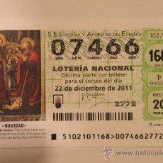 Lotería Nacional: DÉCIMO LOTERÍA NACIONAL 22 DICIEMBRE 2011 - LOTERÍA DE NAVIDAD - 07466. Lote 30349051