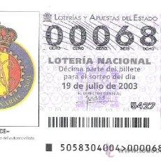Lotería Nacional: 1 DECIMO LOTERIA DEL SABADO - 19 JULIO 2003 - 58/03 - RACE. Lote 31590956