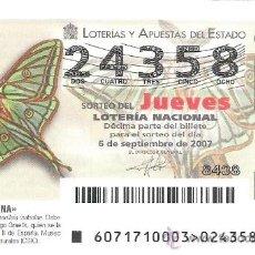 Lotería Nacional: 1 DECIMO DE LOTERIA DEL JUEVES -- 6 SEPTIEMBRE 2007 - 71/07 - FAUNA ( MARIPOSA ISABELINA). Lote 61761163