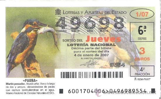 1 DECIMO DE LOTERIA DEL JUEVES - 4 ENERO 2007 - 1/07 - FAUNA - AVES ( MARTIN PESCADOR ) (Coleccionismo - Lotería Nacional)
