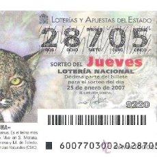 Lotería Nacional: 1 DECIMO LOTERIA DEL JUEVES - 25 ENERO 2007 - 7/07 - FAUNA - LINCE IBERICO. Lote 34470397
