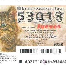 Lotería Nacional: 1 DECIMO LOTERIA DEL JUEVES - 27 SEPTIEMBRE 2007 - 77/07 - FAUNA GATOS ( GATO MONTES ). Lote 34470572