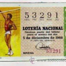 Lotería Nacional: DÉCIMO LOTERIA NACIONAL - 5 / DICIEMBRE / 1968 - BALONVOLEA. Lote 34562104