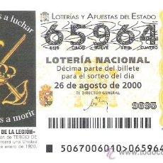 Lotería Nacional: 1 DECIMO LOTERIA DEL SABADO - 26 AGOSTO 2000 - 67/00 - 80 ANIVERSARIO DE LA LEGION - LEGIONARIOS. Lote 158310654