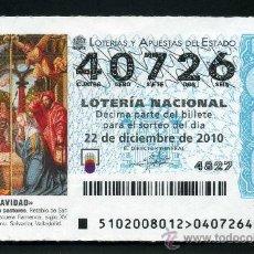 Lotería Nacional: LOTERIA NACIONAL DE NAVIDAD Nº40726 DEL 22 DE DICIEMBRE DEL 2010 SIN CIRCULAR MAS EN MI TIENDA . Lote 35506316