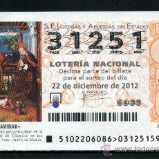 Lotería Nacional: LOTERIA NACIONAL DE NAVIDAD Nº31251 DEL 22 DE DICIEMBRE DEL 2012 SIN CIRCULAR MAS EN MI TIENDA . Lote 35506417