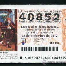 Lotería Nacional: LOTERIA NACIONAL DE NAVIDAD Nº40852 DEL 22 DE DICIEMBRE DEL 2012 SIN CIRCULAR MAS EN MI TIENDA . Lote 35506473