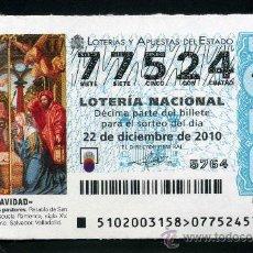 Lotería Nacional: LOTERIA NACIONAL DE NAVIDAD Nº77524 DEL 22 DE DICIEMBRE DEL 2010 SIN CIRCULAR MAS EN MI TIENDA . Lote 35506825