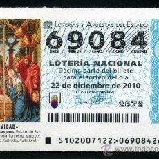 Lotería Nacional: LOTERIA NACIONAL DE NAVIDAD Nº69084 DEL 22 DE DICIEMBRE DEL 2010 SIN CIRCULAR MAS EN MI TIENDA . Lote 35506979
