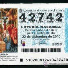 Lotería Nacional: LOTERIA NACIONAL DE NAVIDAD Nº42742 DEL 22 DE DICIEMBRE DEL 2010 SIN CIRCULAR MAS EN MI TIENDA . Lote 35507257