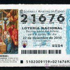 Lotería Nacional: LOTERIA NACIONAL DE NAVIDAD Nº21676 DEL 22 DE DICIEMBRE DEL 2010 SIN CIRCULAR MAS EN MI TIENDA . Lote 35507457