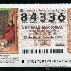 Lotería Nacional: LOTERIA NACIONAL DE NAVIDAD Nº84336 DEL 22 DE DICIEMBRE DE 2007 SIN CIRCULAR MAS EN MI TIENDA . Lote 35508443