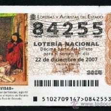 Lotería Nacional: LOTERIA NACIONAL DE NAVIDAD Nº84255 DEL 22 DE DICIEMBRE DE 2007 SIN CIRCULAR MAS EN MI TIENDA . Lote 35508465